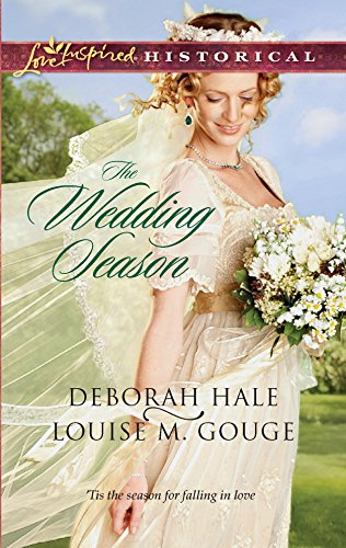The Wedding Season: Much Ado About Nuptials\The: Deborah Hale, Louise