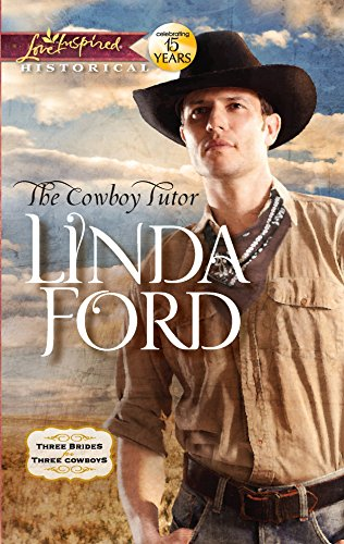 9780373828999: The Cowboy Tutor (Love Inspired Historical)