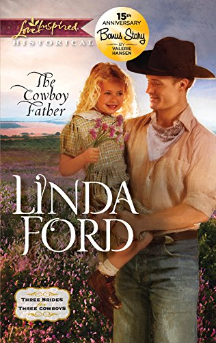9780373829033: The Cowboy Father (Love Inspired Historical: Three Brides for Three Cowboys)