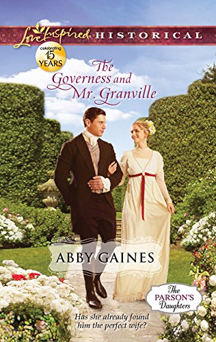 The Governess and Mr. Granville (Love Inspired: Gaines, Abby