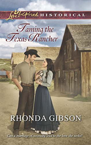 9780373829859: Taming the Texas Rancher (Love Inspired Historical)