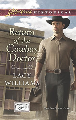 9780373829941: Return of the Cowboy Doctor (Love Inspired Historical)