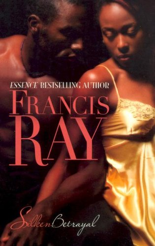 Silken Betrayal (Arabesque) (0373830173) by Francis Ray