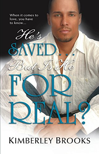He's Saved...But Is He For Real?: Brooks, Kimberley