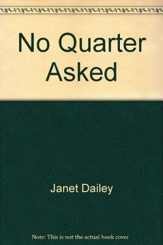 No Quarter Asked: Dailey, Janet