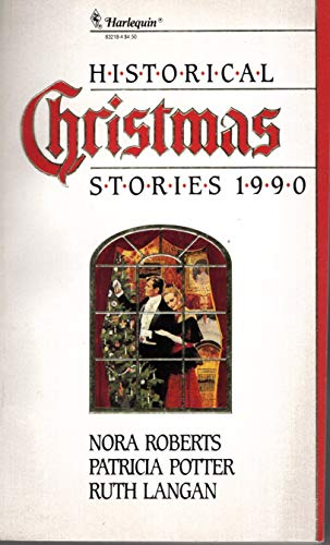 Historical Christmas Stories, 1990: In From the Cold/ Miracle of the Heart/ Christmas at Bitter Creek (0373832184) by Roberts, Nora; Ruth Langan; Potter, Patricia