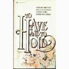9780373832385: To Have & To Hold (1992)