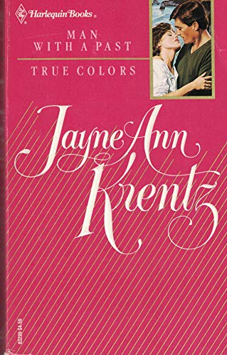 Man with a Past / True Colors: Krentz, Jayne Ann
