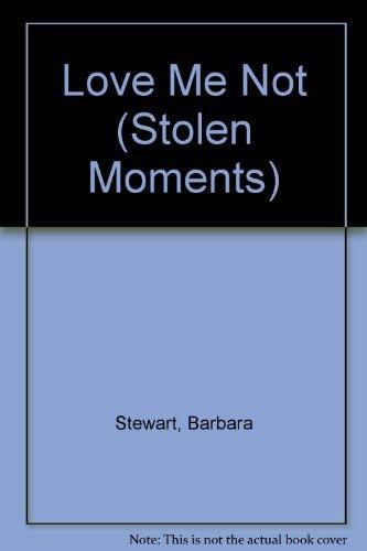 9780373832767: Love Me Not (Stolen Moments)