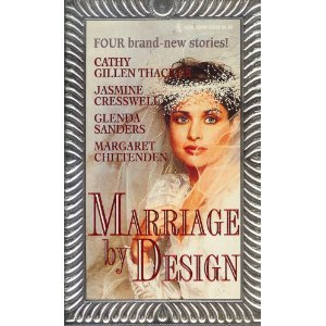 Marriage By Design (9780373832958) by Cathy Gillen Thacker; Jasmine Cresswell; Glenda Sanders; Margaret Chittenden