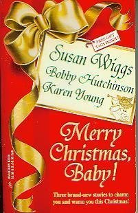 Merry Christmas, Baby!: Susan Wiggs