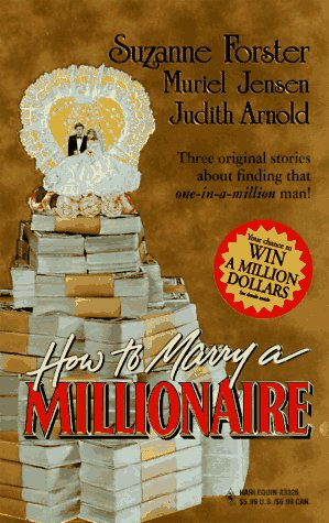 How to Marry a Millionaire : Rich: Forster, Suzanne; Jensen,