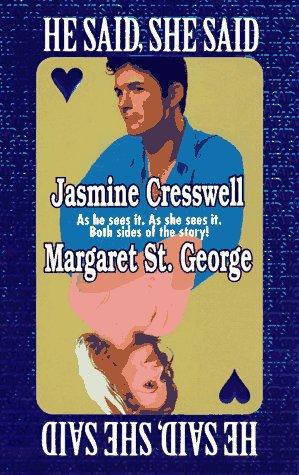He Said She Said: Cresswell, Jasmine; George, Margaret St.