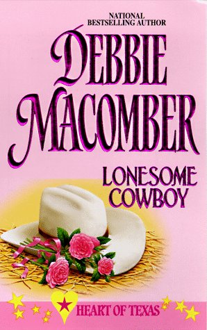 Lonesome Cowboy (Heart Of Texas, No. 1) (9780373833429) by Debbie Macomber