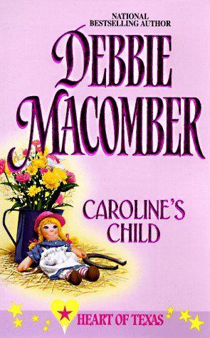 9780373833443: Caroline's Child (Heart Of Texas, No. 3)