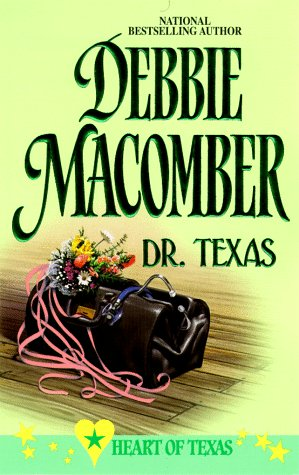 Dr Texas (Heart of Texas, No 4) (9780373833450) by Debbie Macomber