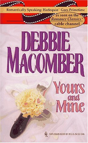Yours And Mine: Debbie Macomber