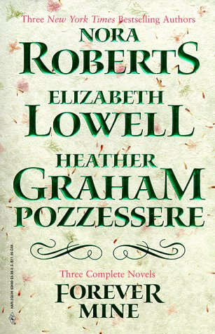 9780373834006: Forever Mine, Romance Novel 3-pack: 'Rebellion' by Nora Roberts, 'Reckless Love' by Elizabeth lowell and 'Dark Stranger' by Heather Graham Pozzessere