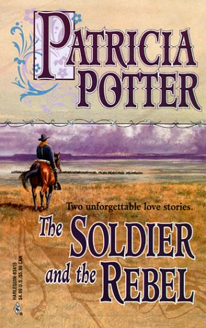 Soldier And The Rebel (By Request 2s) (9780373834150) by Patricia Potter