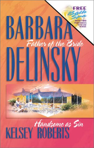 Father of the Bride/Handsome as Sin (Romance: Delinsky, Barbara; Roberts,