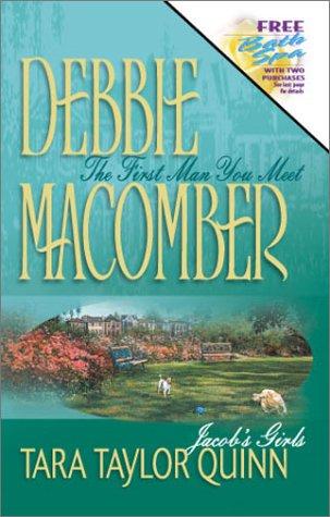 The First Man You Meet / Jacob's: Debbie Macomber, Tara