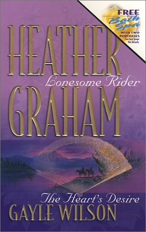 Lonesome Rider / The Heart's Desire (9780373834556) by Graham, Heather; Wilson, Gayle