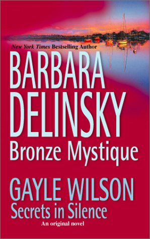 Bronze Mystique / Secrets in Silence (9780373834723) by Barbara Delinsky; Gayle Wilson