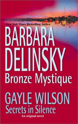 Bronze Mystique / Secrets in Silence (0373834721) by Barbara Delinsky; Gayle Wilson