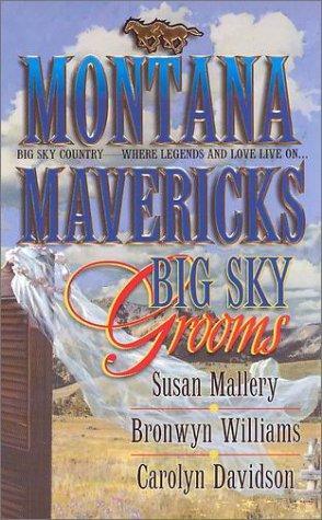 Montana Mavericks: Big Sky Grooms (0373834918) by Bronwyn Williams; Carolyn Davidson; Susan Mallery