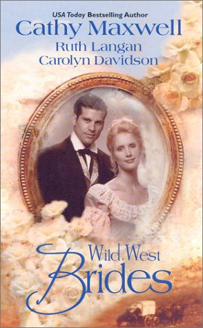 Wild West Brides (3 Novels in 1): Flanna and the Lawman/ This Side of Heaven/ Second Chance Bride (9780373835089) by Cathy Maxwell; Ruth Langan; Carolyn Davidson