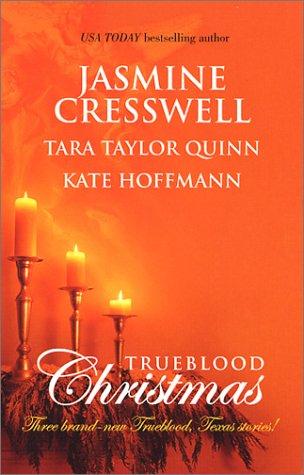 Trueblood Christmas (Trueblood Texas (Unnumbered)): Jasmine Cresswell, Tara