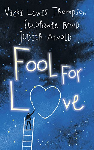 Fool For Love (Feature Anthology) (0373835663) by Vicki Lewis Thompson; Stephanie Bond; Judith Arnold