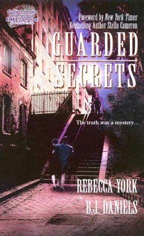 Guarded Secrets: York, Rebecca; Daniels, B.J.