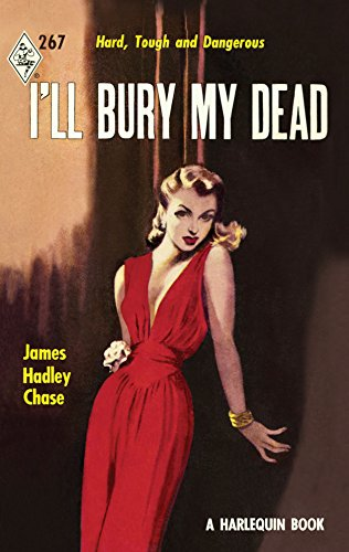 I'll Bury My Dead: James Hadley Chase