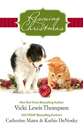 Rescuing Christmas: Holiday Haven\Home for Christmas\A Puppy for Will (9780373837687) by Vicki Lewis Thompson; Catherine Mann; Kathie Denosky