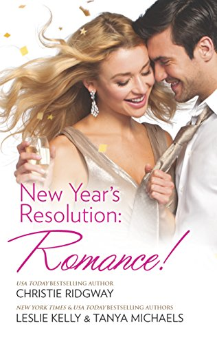 New Year's Resolution: Romance!: Say Yes\No More: Ridgway, Christie; Kelly,