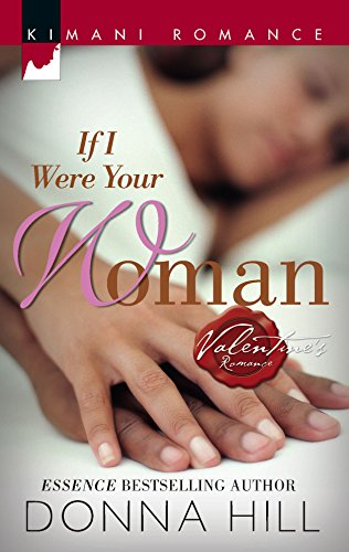 If I Were Your Woman (Kimani Romance) (9780373860043) by Hill, Donna