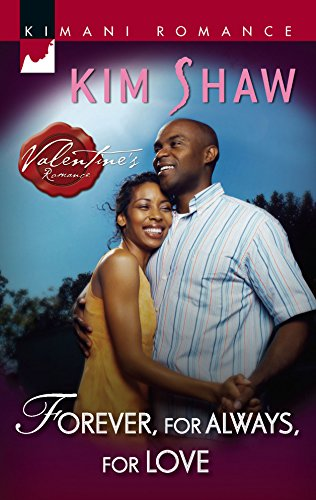 Forever, For Always, For Love (Kimani Romance): Kim Shaw