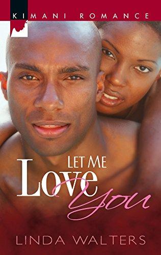 9780373860388: Let Me Love You (Kimani Romance Series)
