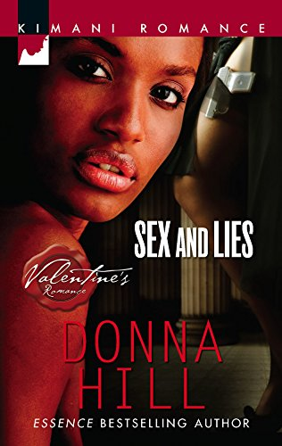 Sex and Lies (Kimani Romance) (9780373860524) by Hill, Donna