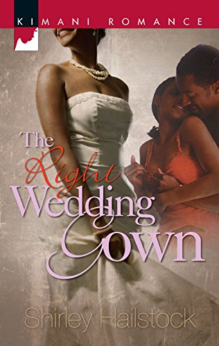 The Right Wedding Gown (Kimani Romance) (0373861192) by Hailstock, Shirley