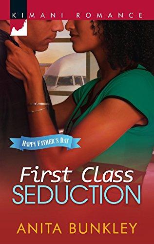 First Class Seduction (Kimani Romance): Anita Bunkley