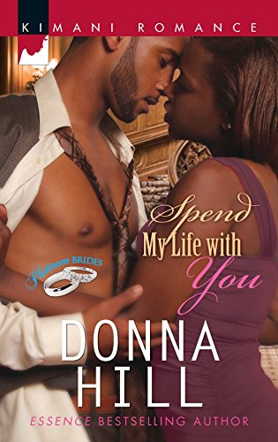 Spend My Life with You (Platinum Brides) (9780373861965) by Hill, Donna