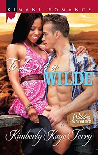 To Love a Wilde (Kimani Romance): Kimberly Kaye Terry