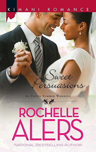 Sweet Persuasions (Kimani Romance): Alers, Rochelle