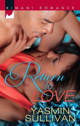 Return to Love (Harlequin Kimani Romance): Sullivan, Yasmin