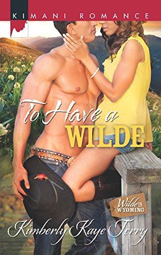 To Have a Wilde (Harlequin Kimani Romance): Terry, Kimberly Kaye