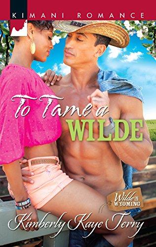 To Tame a Wilde (Harlequin Kimani Romance): Terry, Kimberly Kaye