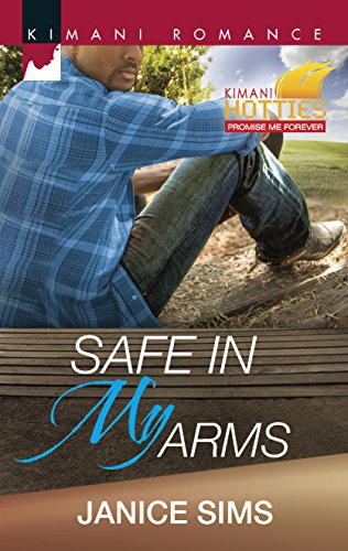 Safe in My Arms (Harlequin Kimani Romance\Kimani: Sims, Janice