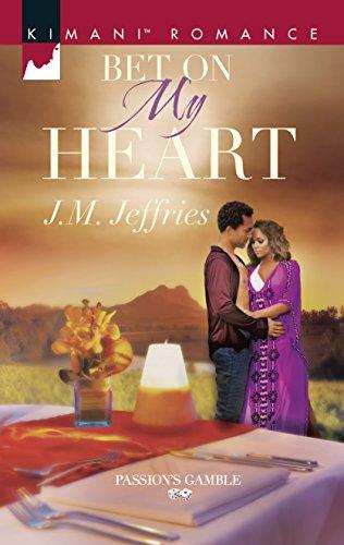Bet on My Heart (Passion's Gamble): Jeffries, J.M.
